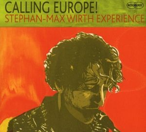 Calling Europe!, Stephan-Max Wirth Experience