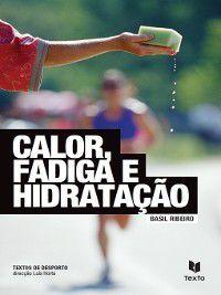 Calor, Fadiga e Hidratação, Basil Ribeiro