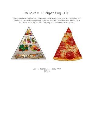 Calorie Budgeting 101, Jason Cerniglia
