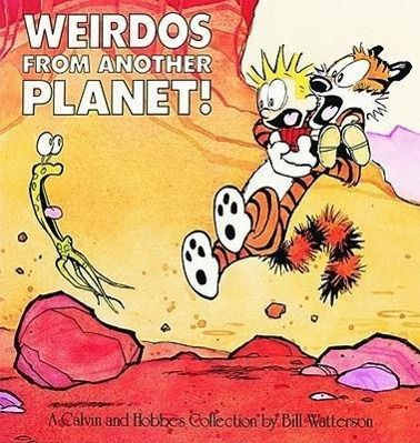 Calvin and Hobbes. Weirdos fom Another Planet, Bill Watterson