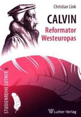 Calvin - Reformator Westeuropas, Christian Link