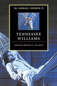 Cambridge Companions to Literature: Cambridge Companion to Tennessee Williams