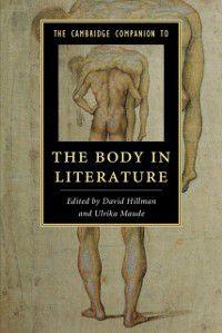 Cambridge Companions to Literature: Cambridge Companion to the Body in Literature