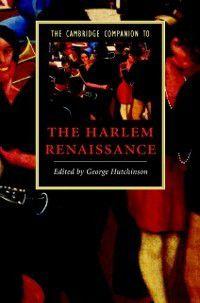 Cambridge Companions to Literature: Cambridge Companion to the Harlem Renaissance