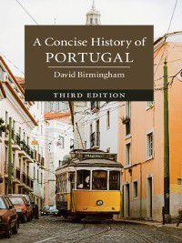Cambridge Concise Histories: A Concise History of Portugal, David Birmingham