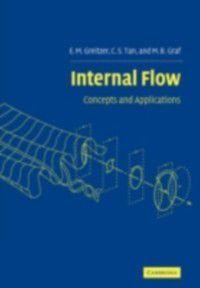 Cambridge Engine Technology Series: Internal Flow, C. S. Tan, E. M. Greitzer, M. B. Graf