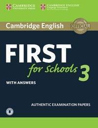 Cambridge English First for Schools 3: Student's Book with answers and downloadable audio