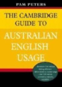 Cambridge Guide to Australian English Usage, Pam Peters