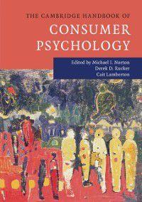 Cambridge Handbooks in Psychology: Cambridge Handbook of Consumer Psychology