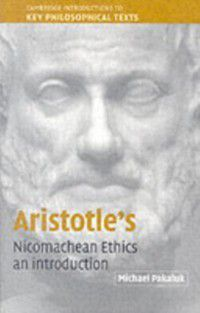 Cambridge Introductions to Key Philosophical Texts: Aristotle's Nicomachean Ethics, Michael Pakaluk