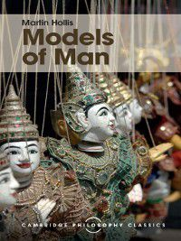 Cambridge Philosophy Classics: Models of Man, Martin Hollis