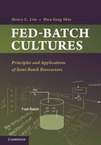 Cambridge Series in Chemical Engineering: Fed-Batch Cultures, Henry C. Lim, Hwa Sung Shin