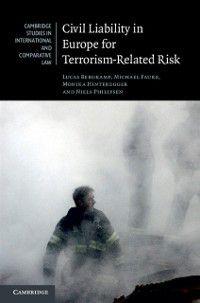 Cambridge Studies in International and Comparative Law: Civil Liability in Europe for Terrorism-Related Risk, Monika Hinteregger, Michael Faure, Lucas Bergkamp, Niels Philipsen