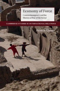 Cambridge Studies in International Relations: Economy of Force, Patricia Owens