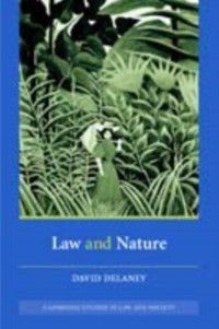 Cambridge Studies in Law and Society: Law and Nature, David Delaney