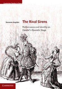 Cambridge Studies in Opera: Rival Sirens, Suzanne Aspden