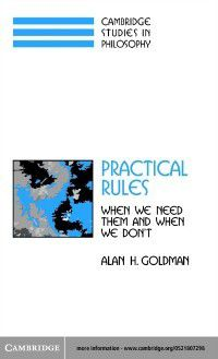 Cambridge Studies in Philosophy: Practical Rules, Alan H. Goldman