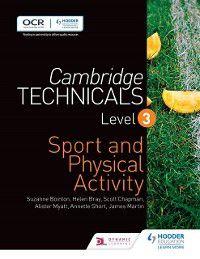 Cambridge Technicals Level 3 Sport and Physical Activity, James Martin, Scott Chapman, Alister Myatt, Annette Short, Helen Bray, Suzanne Bointon