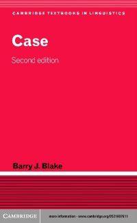 Cambridge Textbooks in Linguistics: Case, Barry J. Blake