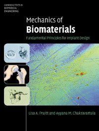Cambridge Texts in Biomedical Engineering: Mechanics of Biomaterials, Ayyana M. Chakravartula, Lisa A. Pruitt