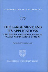 Cambridge Tracts in Mathematics: Large Sieve and its Applications, E. Kowalski
