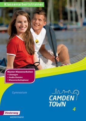 Camden Town, Allgemeine Ausgabe 2012 für Gymnasien: Bd.4 Klassenarbeitstrainer