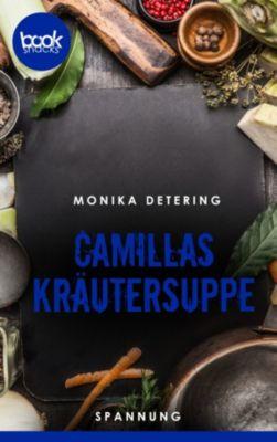 Camillas Kräutersuppe (Kurzgeschichte, Krimi), Monika Detering