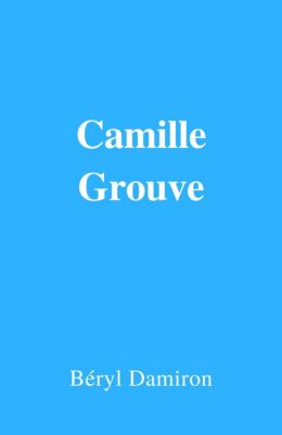 Camille Grouve, Béryl Damiron