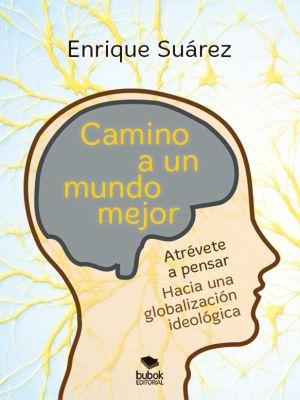 Camino a un mundo mejor, Enrique Suárez