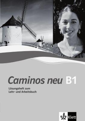 Caminos neu: Tl.3 Lösungsheft zum Lehr- und Arbeitsbuch B1, Margarita Görrissen, Marianne Häuptle-Barcelo, Juana Sanchez Benito, Bibiana Wiener