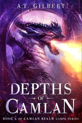Camlan Realm: Depths of Camlan (Camlan Realm, #2), A.T. Gilbert