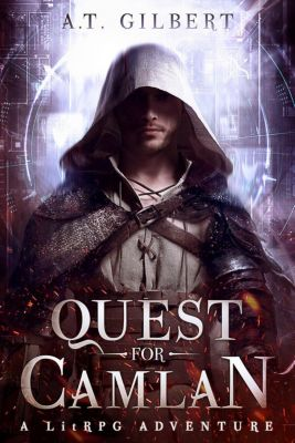 Camlan Realm: Quest for Camlan (Camlan Realm), A.T. Gilbert