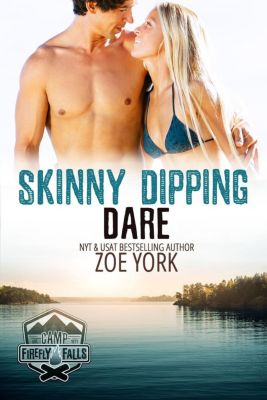 Camp Firefly Falls: Skinny Dipping Dare (Camp Firefly Falls, #4), Zoe York