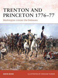 Campaign: Trenton and Princeton 1776-77, David Bonk