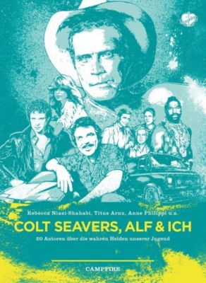 Campfire - Colt Seavers, Alf & Ich - Diverse Autoren |