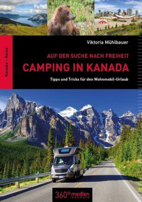 Camping in Kanada: Auf der Suche nach Freiheit - Viktoria Mühlbauer  