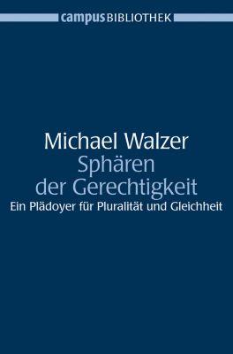 Campus Bibliothek: Sphären der Gerechtigkeit, Michael Walzer