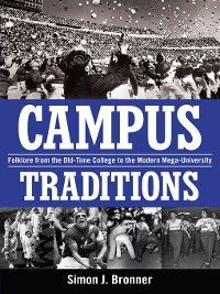 Campus Traditions, Simon J. Bronner