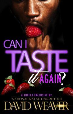 Can I Taste It: Can I Taste It 2: Can I Taste It Again, David Weaver