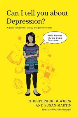 Can I tell you about...?: Can I tell you about Depression?, Susan Martin, Christopher Dowrick