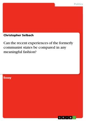 Can the recent experiences of the formerly communist states be compared in any meaningful fashion?, Christopher Selbach
