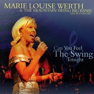 Can You Feel The Swing Tonight, Marie Louise Werth and The Big Mountain Swing Band
