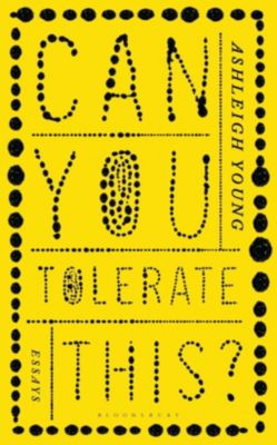Can You Tolerate This?, Ashleigh Young