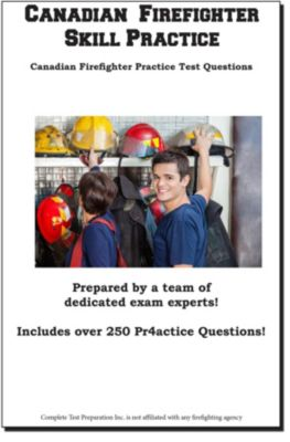 Canadian Firefighter Skill Practice, Complete Test Preparation Inc.