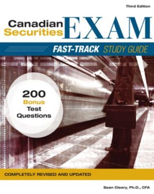 Canadian Securities Exam Fast-Track Study Guide, W. Sean Cleary