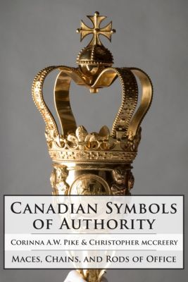 Canadian Symbols of Authority, Christopher McCreery, Corinna Pike