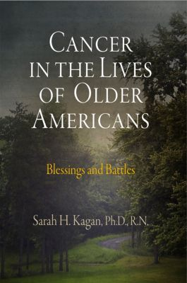 Cancer in the Lives of Older Americans, Sarah H. Kagan