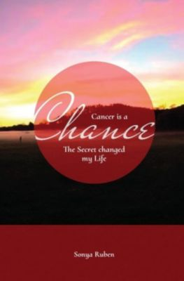 Cancer is a Chance - Sonya Ruben |