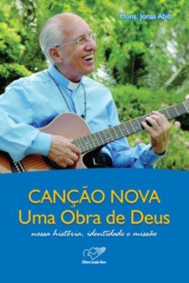 Canção Nova uma Obra de Deus, Monsenhor Jonas Abib