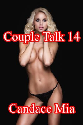 Candace Quickies: Couple Talk 14, Candace Mia